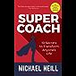 Supercoach: 10 Secrets To Transform Anyone's Life - 10th Anniversary Edition