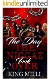 THE DAY THE NIGGAZ TOOK OVER