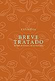 Breve tratado de Deus, do homem e do seu bem-estar (Portuguese Edition)