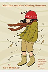 Matilda and the Missing Buttons (Anytime, anywhere, everyday stories for everyone Book 3) Kindle Edition