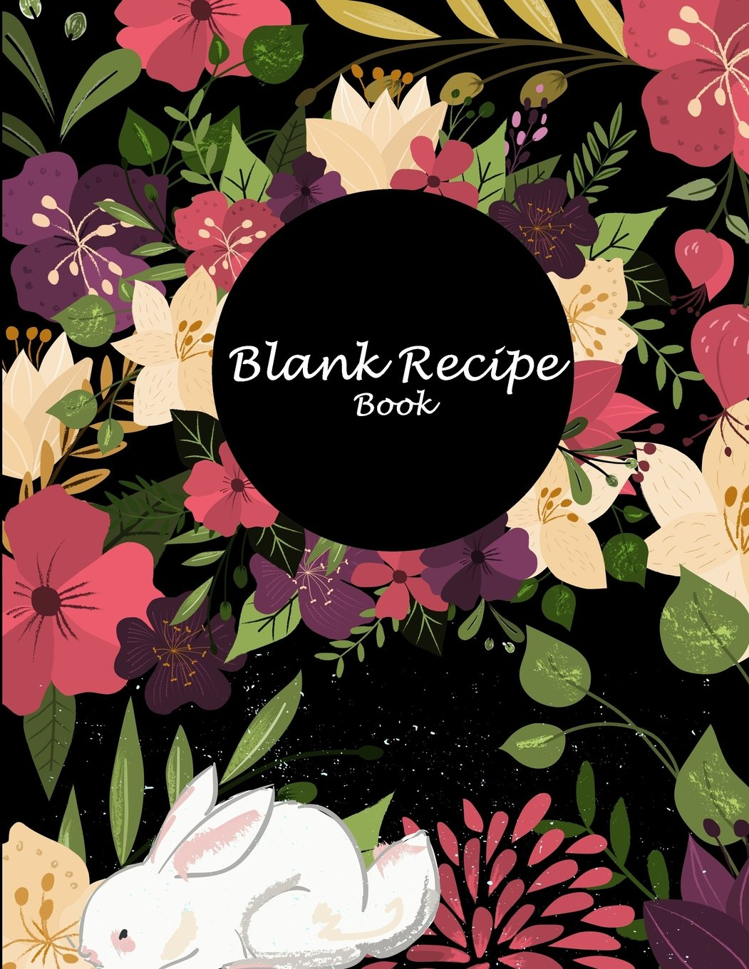 "Download Blank Recipe Book: Cute Floral Flower, Recipe Journal, Blank Cookbooks To Write In Large Print 8.5"" x 11"" Recipe Keeper, Family Recipe, Empty Fill In Cookbook, Gifts for Chefs, Foodies, Cooking pdf epub"