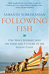 Following Fish: One Man's Journey into the Food and Culture of the Indian Coast Hardcover