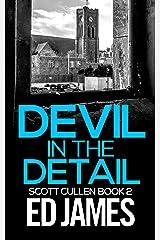 Devil in the Detail (DC Scott Cullen Crime Series Book 2) Kindle Edition