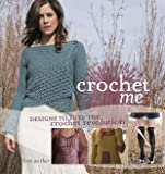 Crochet Me: Designs to Fuel the Crochet Revolution