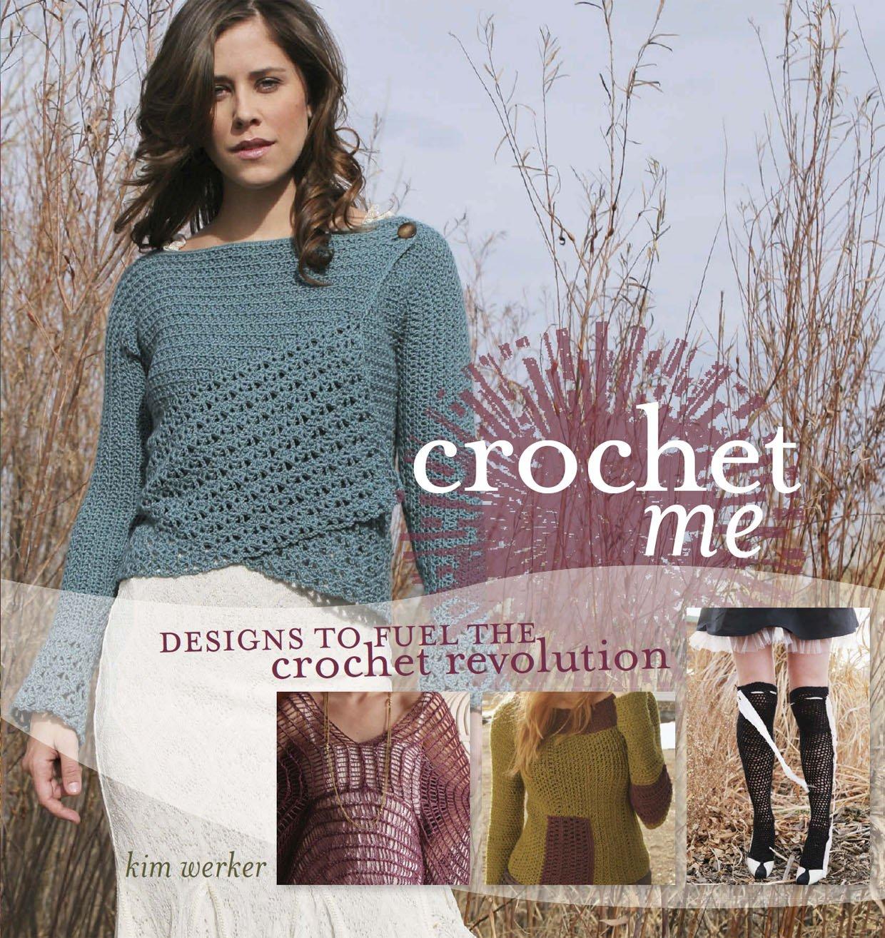 Crochet Me: Kim Werker: 9781596680449: Amazon.com: Books