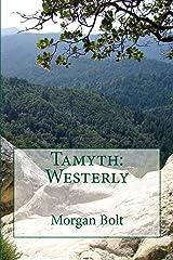Tamyth: Westerly (The Tamyth Trilogy Book 2) Kindle Edition