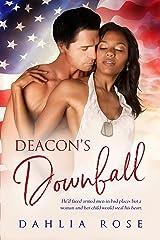 Deacon's Downfall : A Dahlia Rose Military Romance Kindle Edition