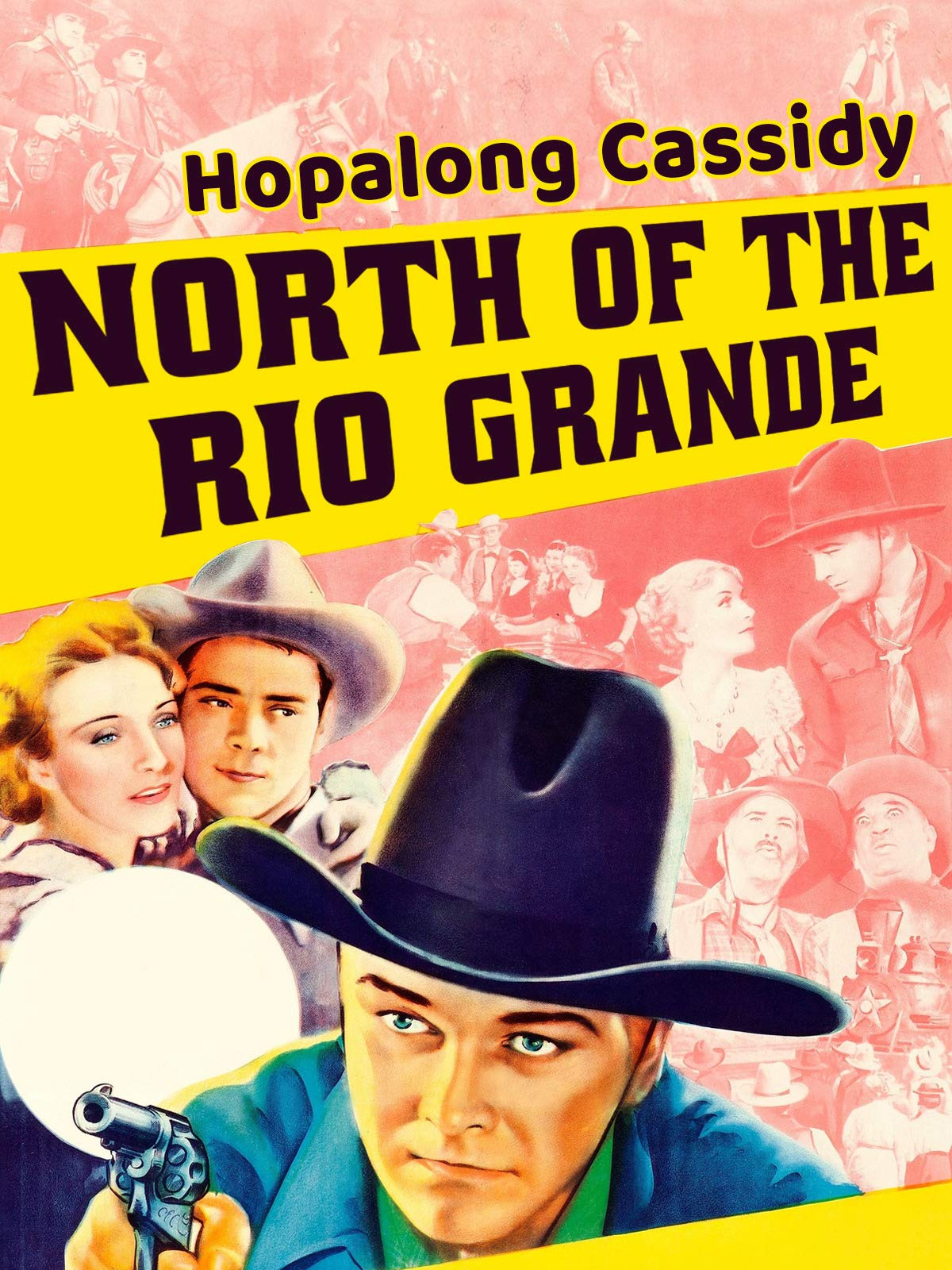 Hopalong Cassidy - North Of The Rio Grande