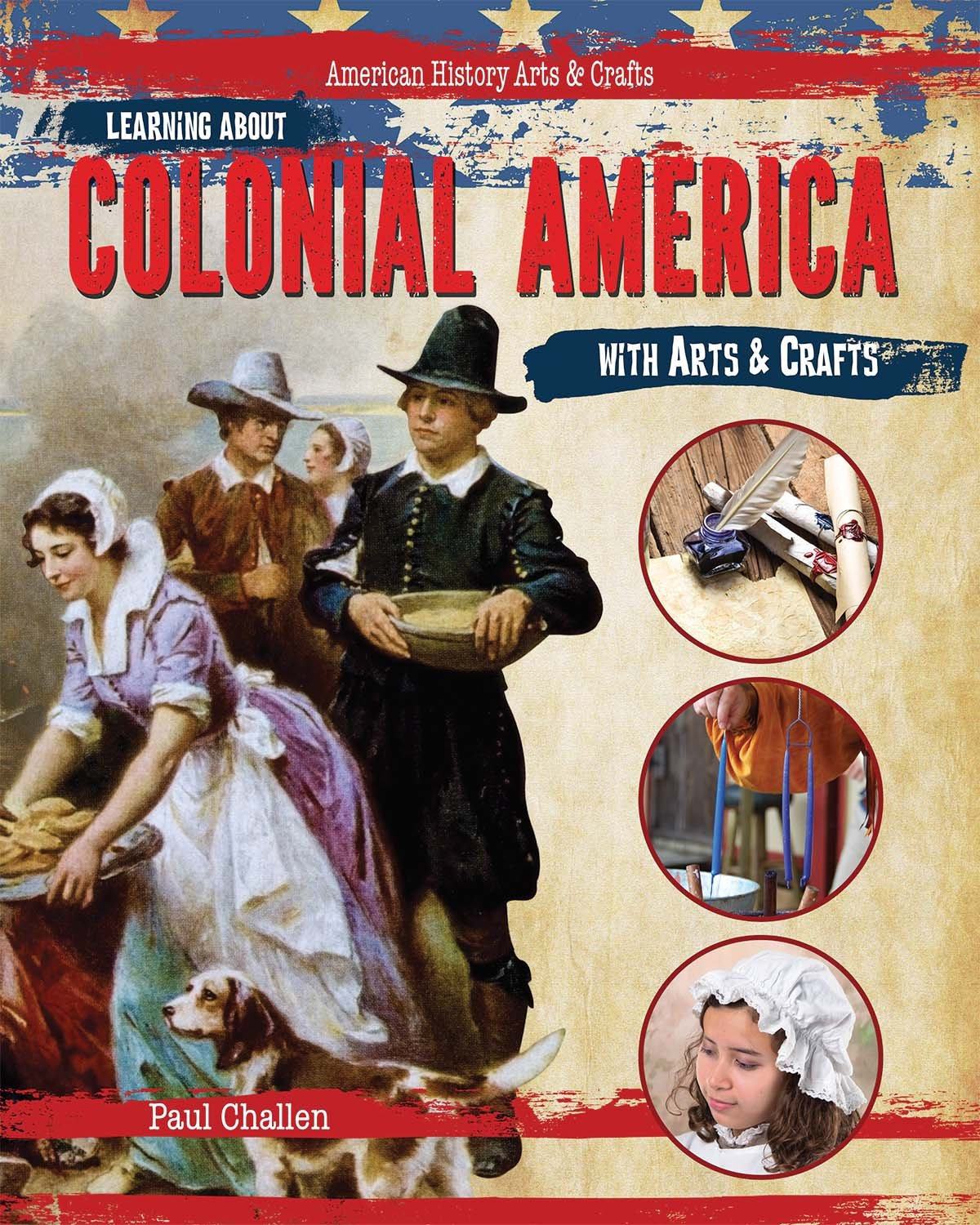 Download Learning about Colonial America with Arts & Crafts (American History Arts & Crafts) pdf epub
