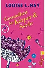 Gesundheit für Körper und Seele (German Edition) Kindle Edition