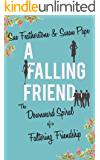 A Falling Friend: A Witty and Smart Chick Lit with Attitude (FRIENDS Book 1)