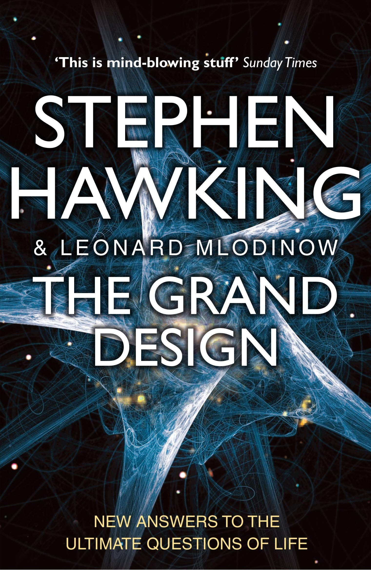 The Grand Design: Amazon.co.uk: Mlodinow, Leonard, Hawking ...