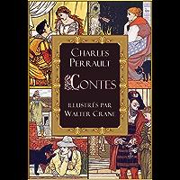 Contes de Perrault: le Petit Chaperon rouge; le Chat botté; la Barbe bleue; la Belle au bois dormant; Cendrillon (édition illustrée) (French Edition)