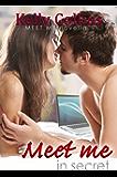 Meet Me In Secret (A Meet Me Romance Novella  Book 4)