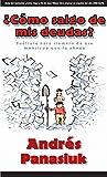 ¿Cómo salgo de mis deudas? (Spanish Edition)