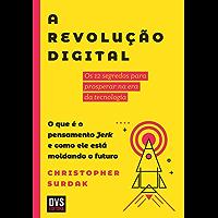 A Revolução Digital: Os 12 segredos para prosperar na era da tecnologia. O que é o pensamento Jerk e como ele está moldando o futuro