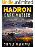 HADRON Dark Matter: (Book 1)