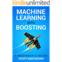 Machine Learning With Boosting: A Beginner's Guide (English Edition)