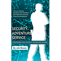 Security Adventure Service: Inspiring You to be a Champion Guard