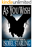 As You Wish (Shatterproof Bond Book 1)