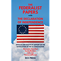 The Federalist Papers (Illustrated): With the Declaration of Independence