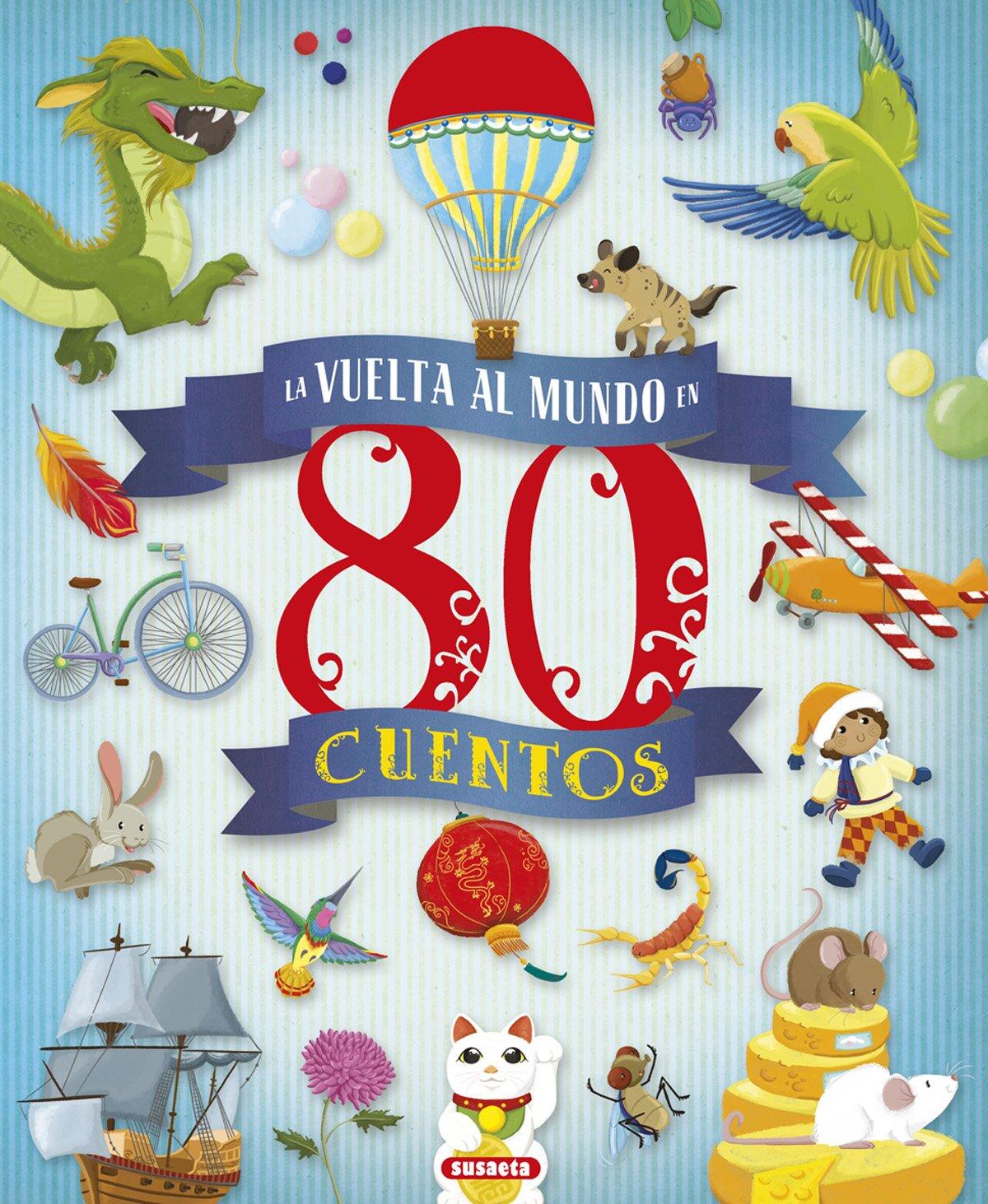 La vuelta al mundo en 80 cuentos (Spanish Edition)