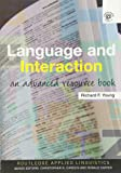 Language and Interaction: An Advanced Resource Book (Routledge Applied Linguistics)