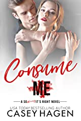 Consume Me (So Wrong It's Right) Kindle Edition