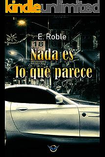 Nada es lo que parece (Spanish Edition)