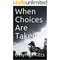When Choices Are Taken: A Young Girl's Journey