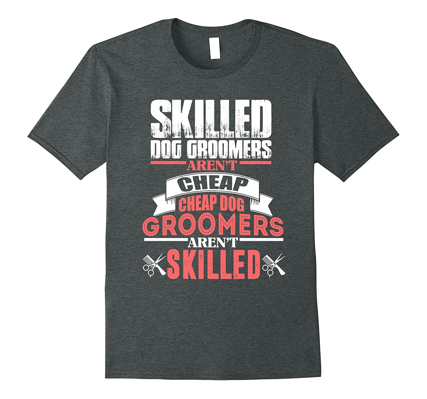 Dog Groomer T Shirt Skilled Dog Groomers Arent Cheap Anz