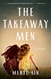 The Takeaway Men: A Novel