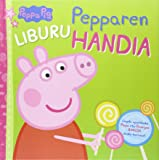 Peppa Pig. Pepparen liburu handia