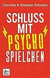 Schluss mit Psychospielchen (dtv premium)