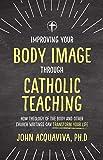 Improving Your Body Image Through Catholic
