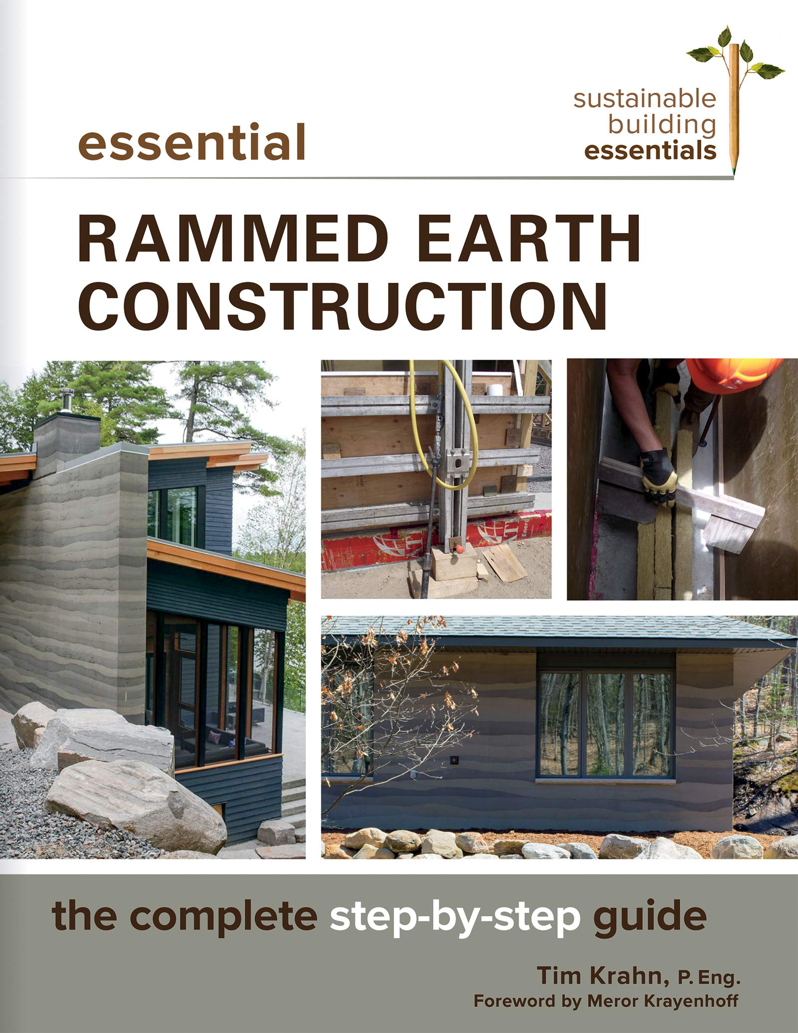 Essential Rammed Earth Construction: The Complete Step-by ... on prefab house floor plan, sod house floor plan, design house floor plan, studio house floor plan, green house floor plan, floor house floor plan, metal house floor plan, iron house floor plan, wood house floor plan, steel frame house floor plan, contemporary house floor plan, brick house floor plan, passive house floor plan, shipping container house floor plan, cob house floor plan, stone house floor plan, earthbag house floor plan, tower house floor plan, sandstone house floor plan, barn house floor plan,