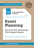 The Non-Obvious Guide To Event Planning (For Kick-Ass Gatherings That Inspire People) (Non-Obvious Guide Series)