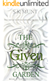 The Given Garden (Parts 1 & 2 Combined): Adult Contemporary fantasy, a Dystopian Romance in the new Utopia. (The Eden Chronicles)