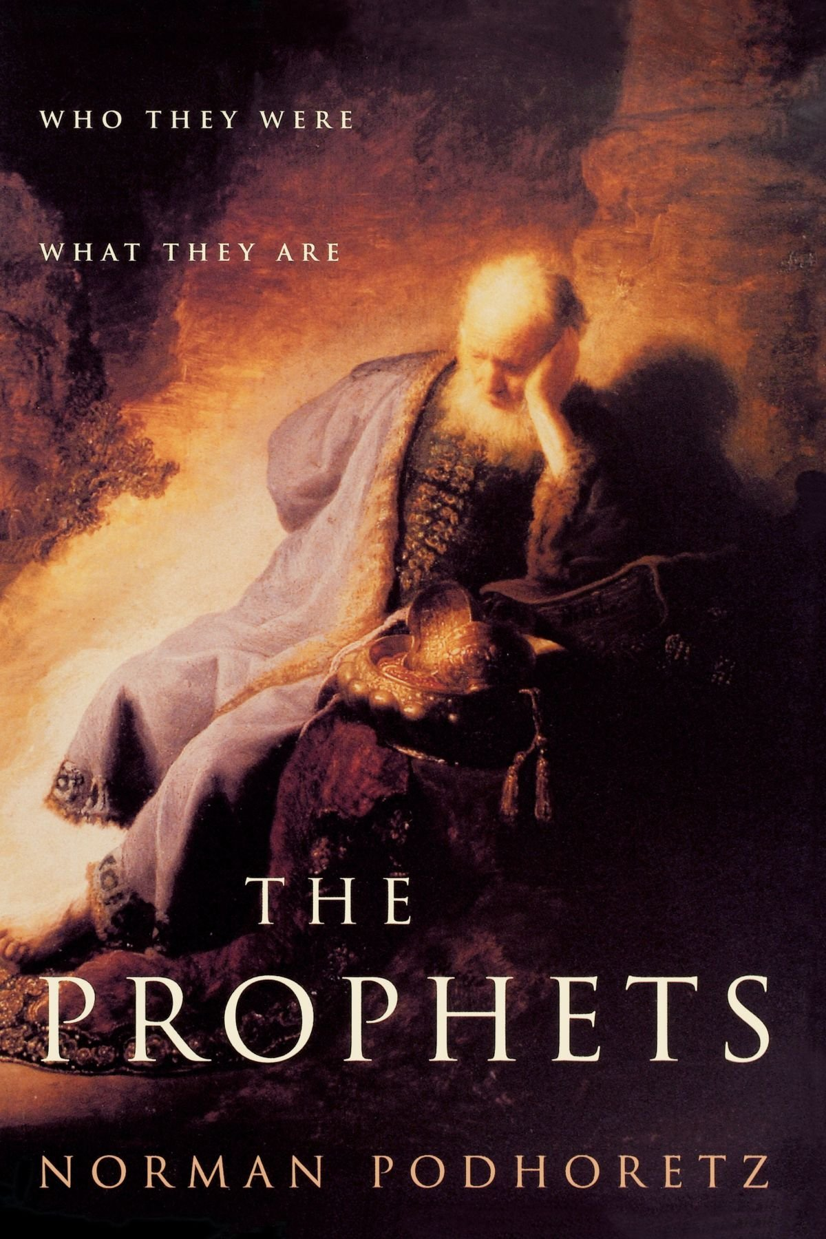 Read Online The Prophets: Who They Were, What They Are ebook