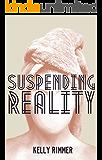 Suspending Reality