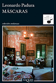 Máscaras (Serie Mario Conde nº 1) (Spanish Edition)