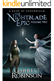 The Nightblade Epic Volume Two: A Book of Underrealm (The Underrealm Volumes 2)