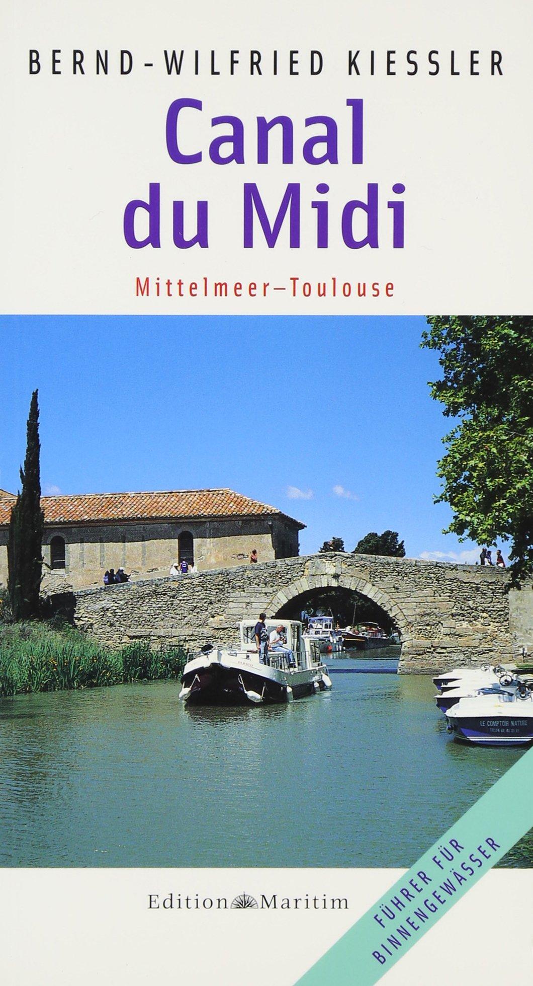 Canal du Midi: Mittelmeer - Toulouse (Führer für Binnengewässer)