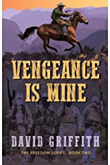 Vengeance is Mine (The Freedom Series Book 2) Kindle Edition