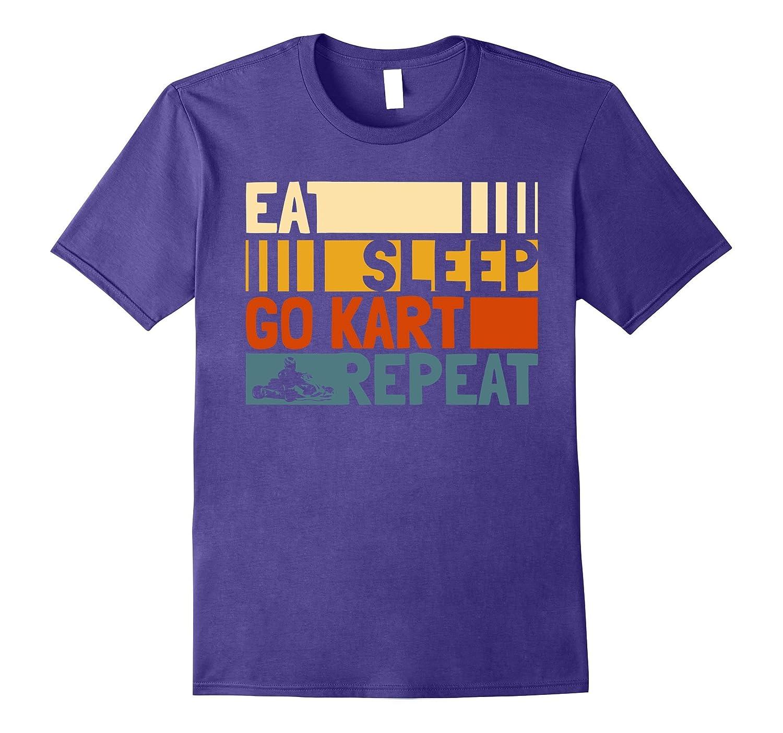Eat Sleep Go Kart Repeat T-shirt. Go Kart Player Gifts Funny-FL