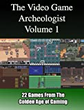 The Video Game Archeologist:  Volume 1 (The VGA) (English Edition)