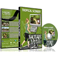 Nature Walks - Tropical Scenery - For Indoor Walking, Treadmill and Cycling Workouts
