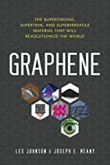 Graphene: The Superstrong, Superthin, and Superversatile Material That Will Revolutionize  the World Paperback