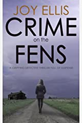 CRIME ON THE FENS a gripping detective thriller full of suspense Kindle Edition