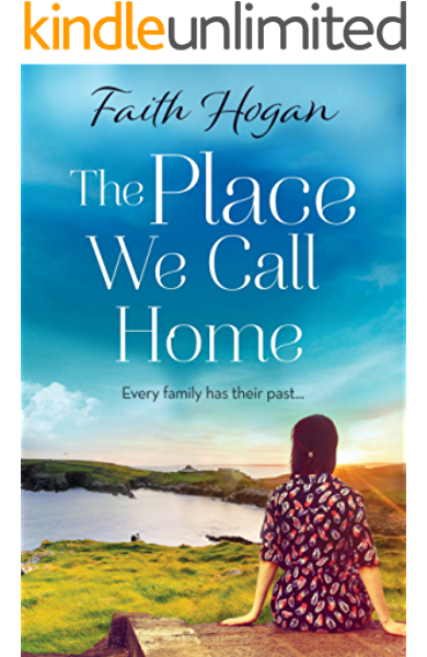 The Place We Call Home An Emotional Story Of Love Loss And Family Kindle Edition By Hogan Faith Literature Fiction Kindle Ebooks Amazon Com